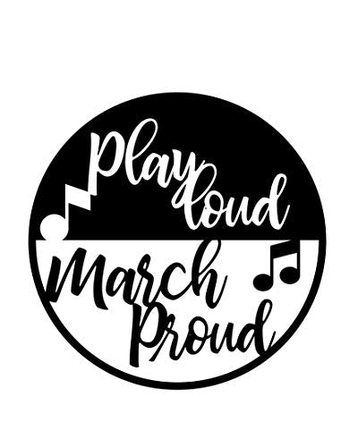 Custom Play Loud March Proud Vinyl Decal, Marching Band Bumper Sticker, Band Mom Gift-WickedGoodz