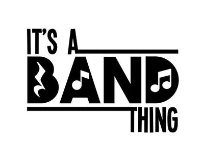 Its a Band Thing Marching Band Vinyl Decal, Marching Band Bumper Sticker, Band Mom Gift-WickedGoodz