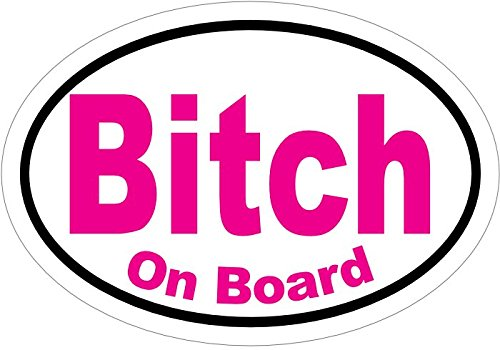 WickedGoodz Oval Bitch on Board Vinyl Decal - Feminist Bumper Sticker - Perfect Joke or Gag Gift-WickedGoodz