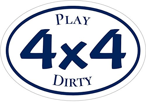 WickedGoodz Oval Play Dirty 4x4 Vinyl Decal - Truck Bumper Sticker - Perfect Funny Offroad Gift-WickedGoodz