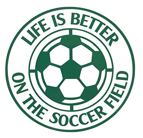 Custom Life is Better on the Soccer Field Vinyl Decal-WickedGoodz