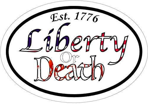 Oval Est.1776 Liberty or Death Vinyl Decal - Patriotic Bumper Stickers - Proud American Gift-WickedGoodz