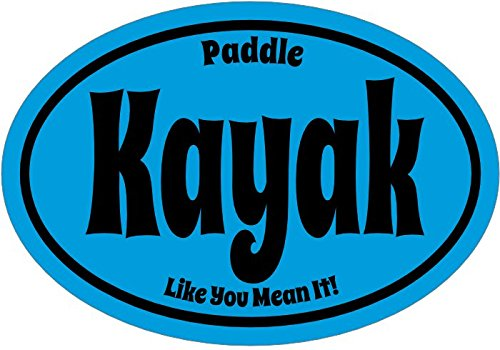 WickedGoodz Oval Paddle Like You Mean It Kayak Vinyl Decal - Lake Bumper Sticker - Perfect Outdoor Gift-WickedGoodz