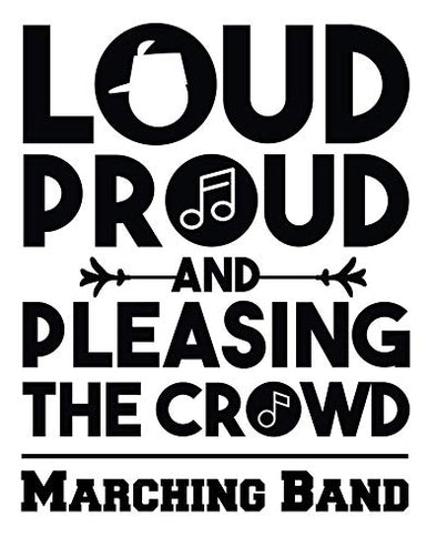 Custom Loud and Proud Marching Band Vinyl Decal, Marching Band Bumper Sticker, Band Mom Gift-WickedGoodz