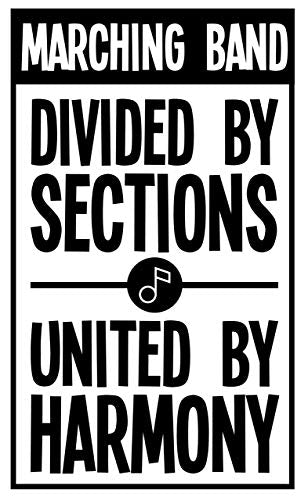 "Custom ""Divided By Sections United by Harmony"" Marching Band Vinyl Decal-WickedGoodz"