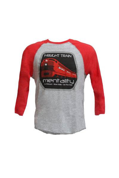 Men's Gray body/Red Sleeves, Crew-neck / Red Freight Train Mentality. Get Onboard. Move Aside. Get Run Over.