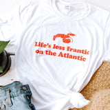 Life's Less Frantic on the Atlantic Tshirt