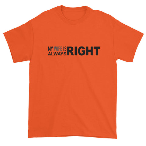 My Wife Is Always Right Short Sleeve T-shirt