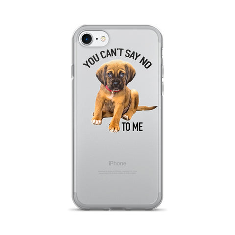 You Can't Say No To Me iPhone 7/7 Plus Case