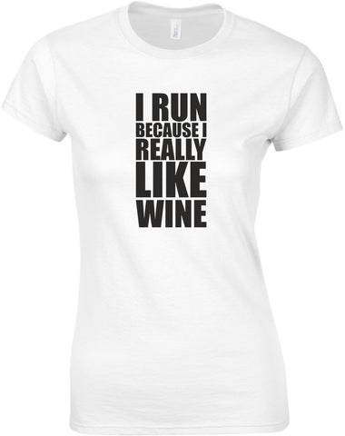 I RUN BECAUSE I REALLY LIKE WINE - EnoGeeks