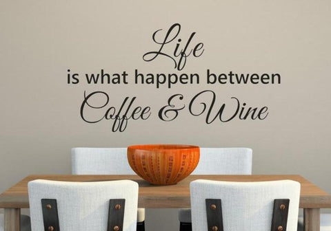 Life What Happen Between Coffee Wine | Wall Art Stickers