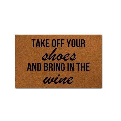 "Wine Doormat ""Take off your shoes and bring in the wine"""