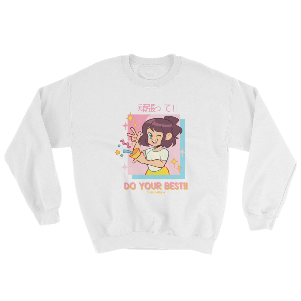 Unisex Do Your Best!! Sweatshirt
