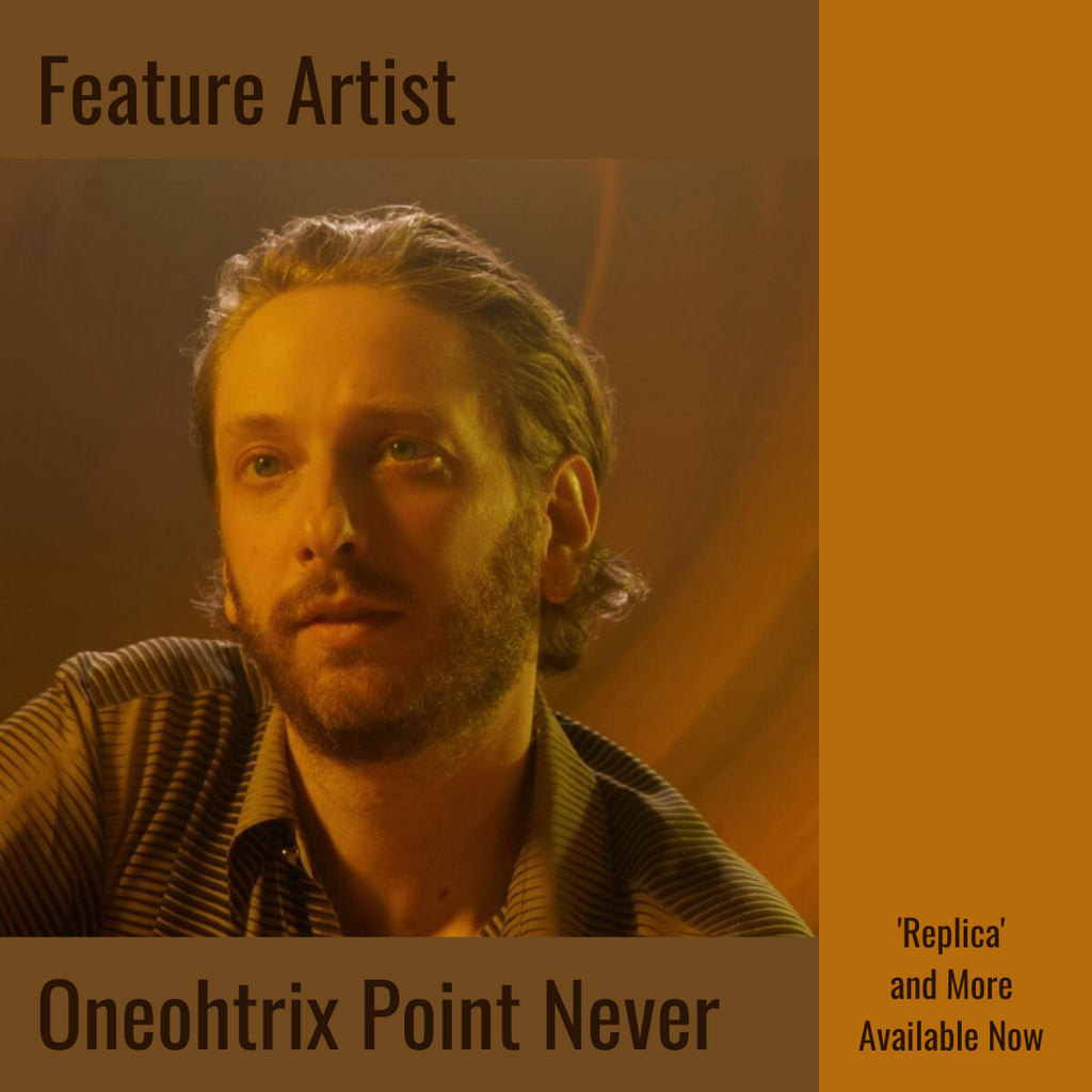 Oneohtrix | Feature