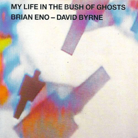 Eno & Byrne | My Life in the Bush of Ghosts | Album