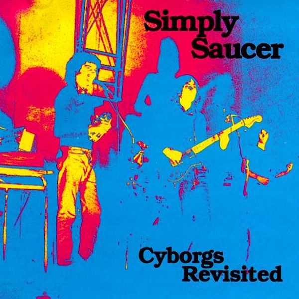 Simply Saucer | Cyborgs Revisited | Album