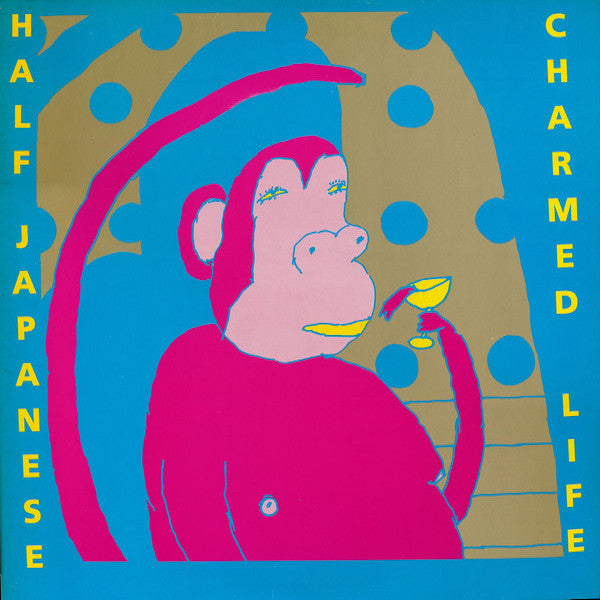 Half Japanese | Charmed Life | Album