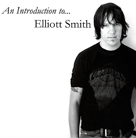 Elliott Smith | An Introduction to Elliott Smith (Comp.) | Album
