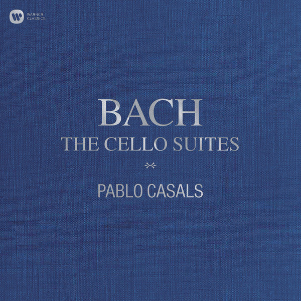 Bach | The Cello Suites (w/ Pablo Casals) | Album