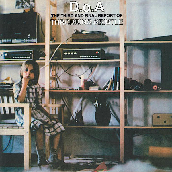 Throbbing Gristle | D.O.A.: The Third and Final Report of Throbbing Gristle | Album