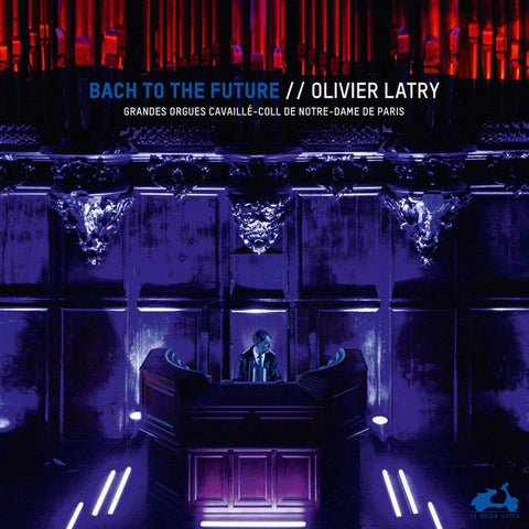 Bach | Bach to the Future (w/ Olivier Latry) | Album