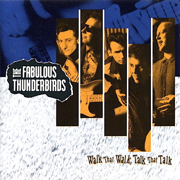 The Fabulous Thunderbirds | Walk That Walk, Talk That Talk | Album