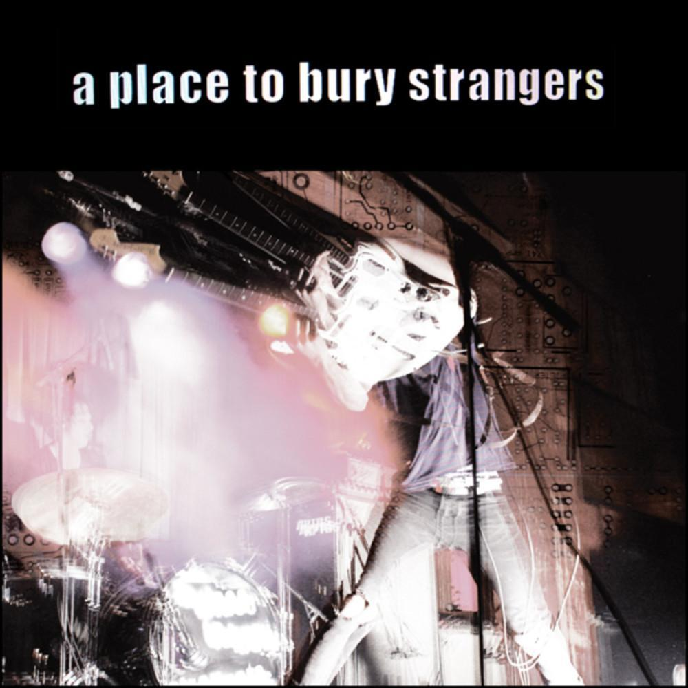 A Place to Bury Strangers | A Place to Bury Strangers | Album-ArtRockStore