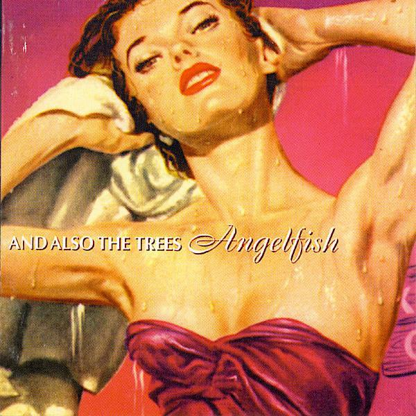 And Also The Trees | Angelfish | Album-ArtRockStore