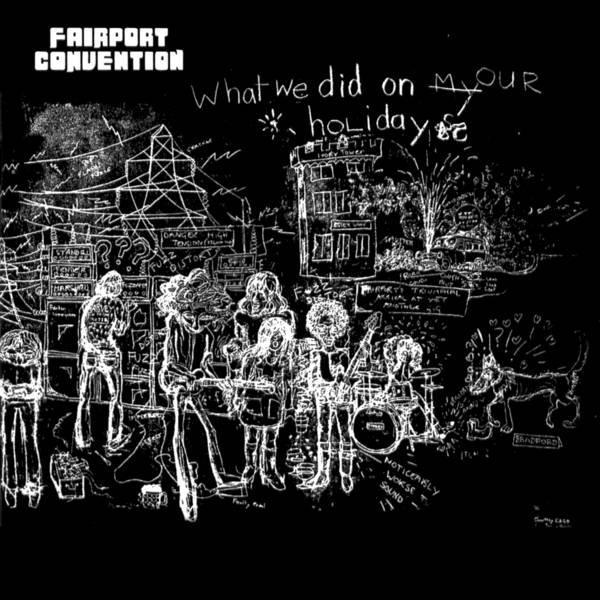 Fairport Convention | What We Did On Our Holidays | Album-ArtRockStore