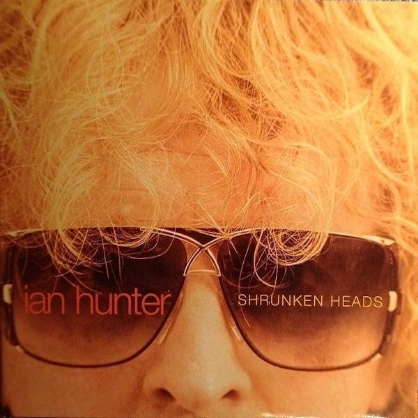 Ian Hunter | Shrunken Heads | Album-ArtRockStore
