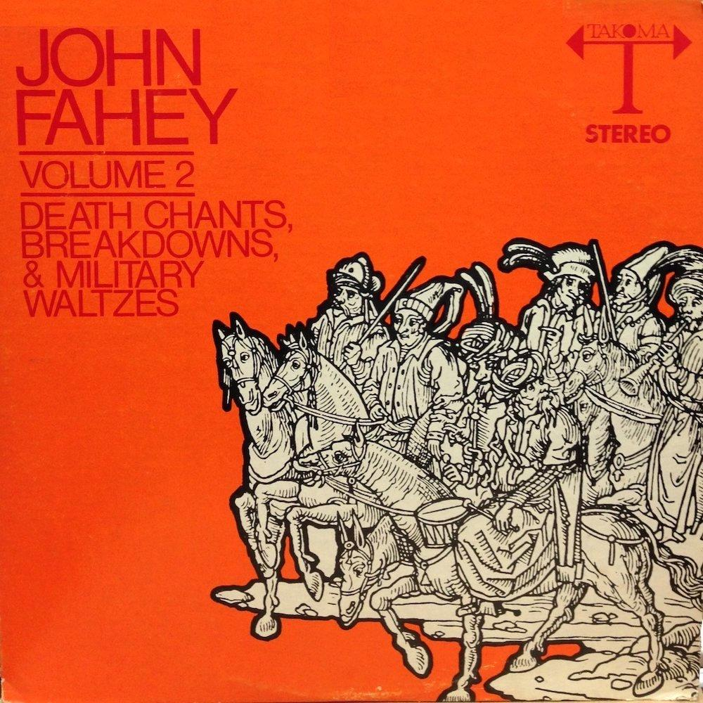 John Fahey | Death Chants, Breakdowns and Military Waltzes | Album-ArtRockStore