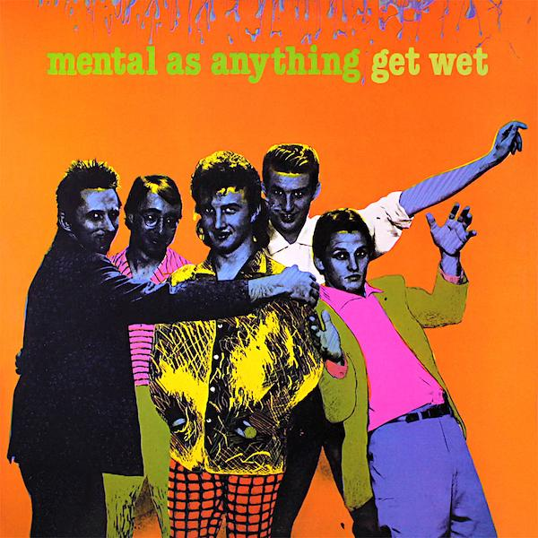 Mental As Anything | Get Wet | Album-ArtRockStore