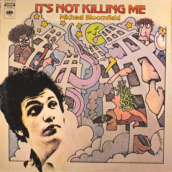 Mike Bloomfield | It's Not Killing Me | Album-ArtRockStore