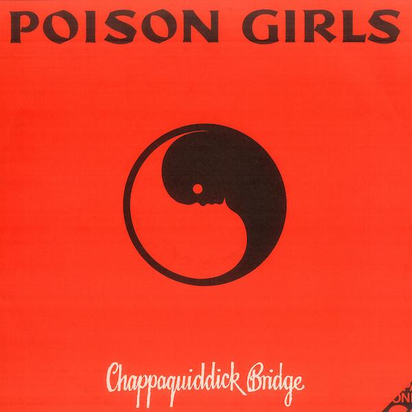 Poison Girls | Chappaquiddick Bridge | Album-ArtRockStore