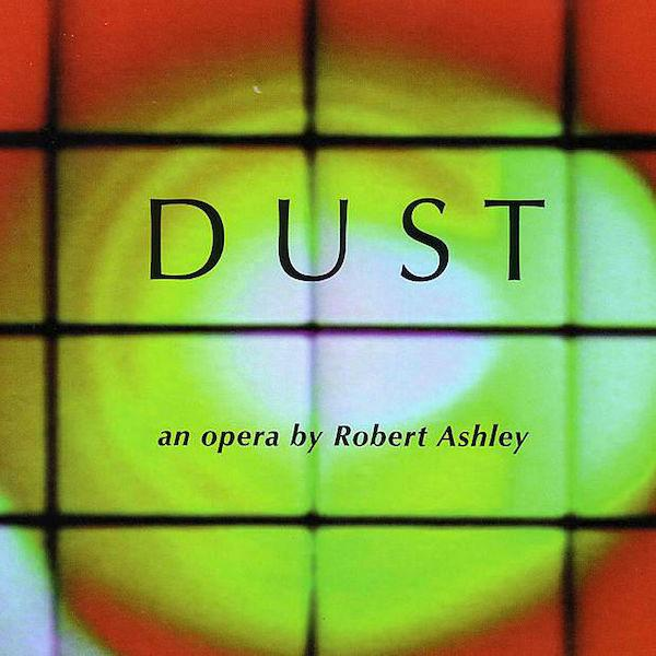 Robert Ashley | Dust Opera | Album-ArtRockStore