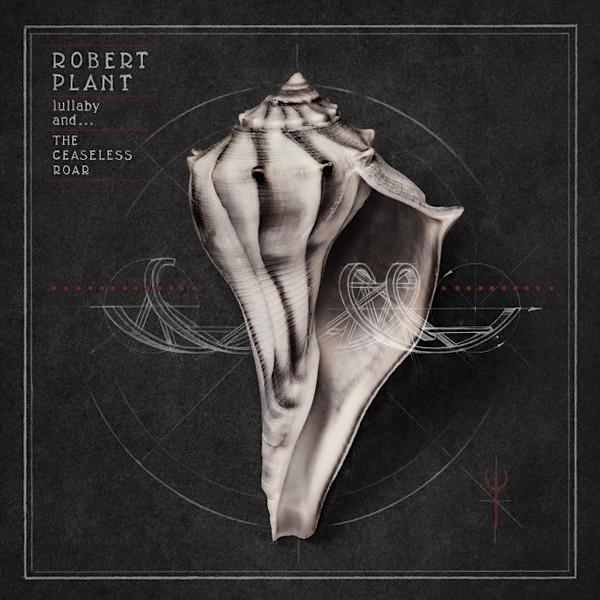 Robert Plant | Lullaby And The Ceaseless Roar | Album-ArtRockStore