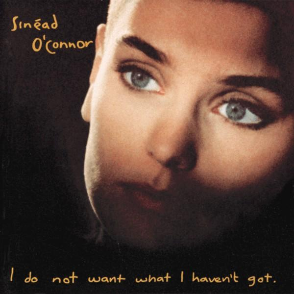 Sinéad O'Connor | I Do Not Want What I Haven't Got | Album-ArtRockStore