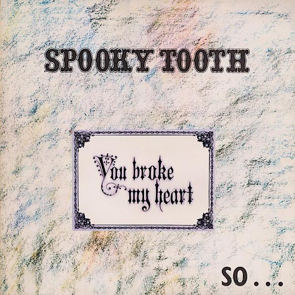 Spooky Tooth | You Broke My Heart So I Busted Your Jaw | Album-ArtRockStore