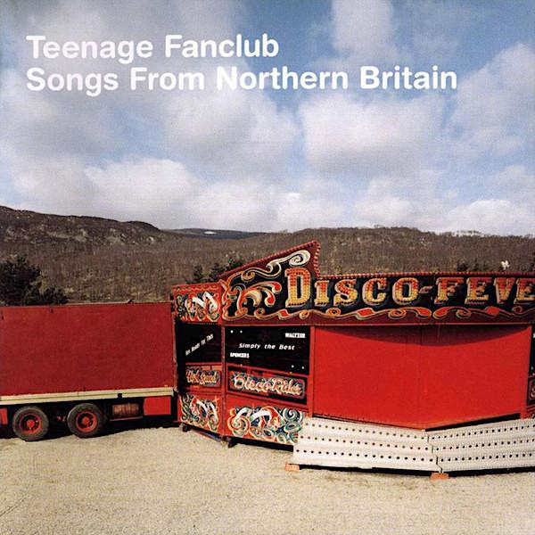 Teenage Fanclub | Songs From Northern Britain | Album-ArtRockStore
