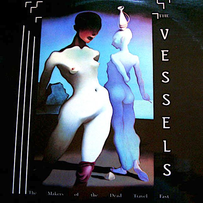 The Makers of the Dead Travel Fast | The Vessels | Album-ArtRockStore