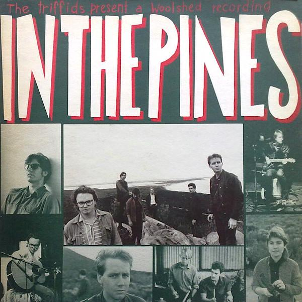 The Triffids | In The Pines | Album-ArtRockStore