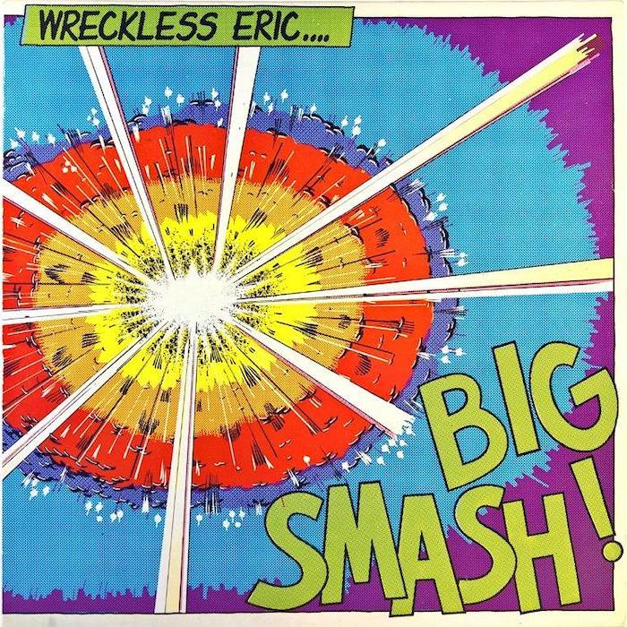 Wreckless Eric | Big Smash | Album-ArtRockStore