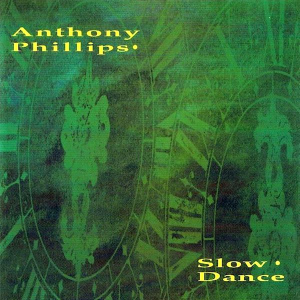 Anthony Phillips | Slow Dance | Album
