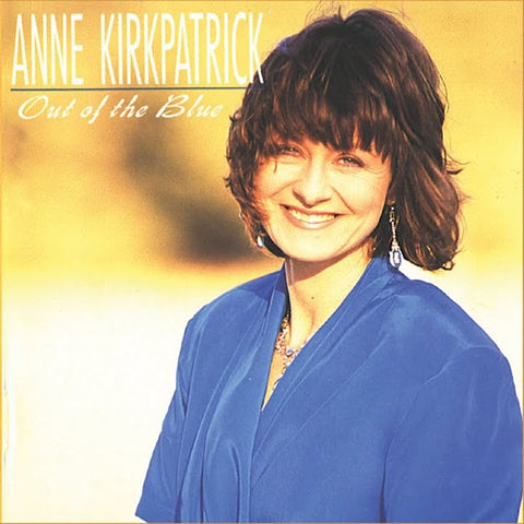 Anne Kirkpatrick | Out of the Blue | Album