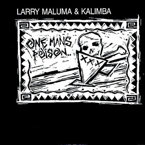 Larry Maluma | One Man's Poison (w/ Kalimba) | Album
