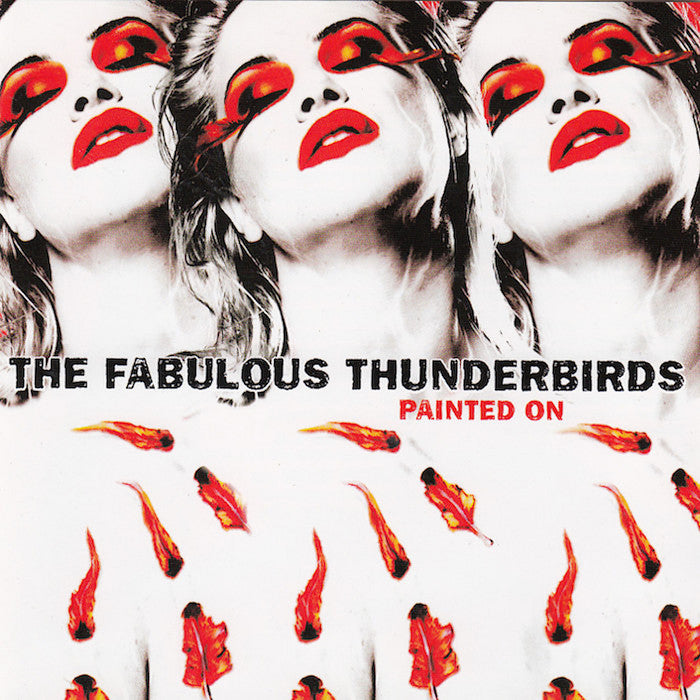 The Fabulous Thunderbirds | Painted On | Album
