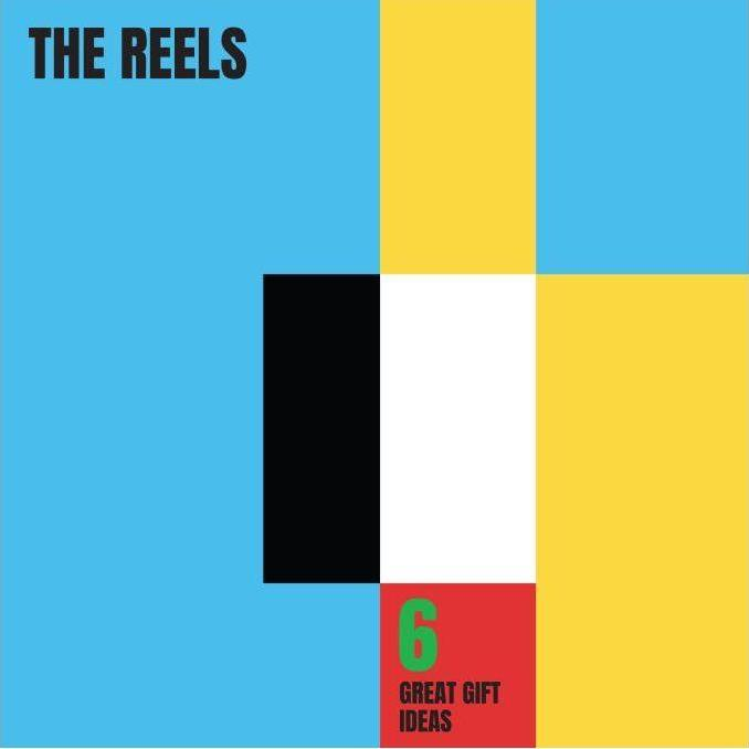 The Reels | 6 Great Gift Ideas (EP) | Album