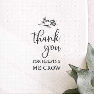 Thank You For Helping Me Grow Stamp | Teacher Quote