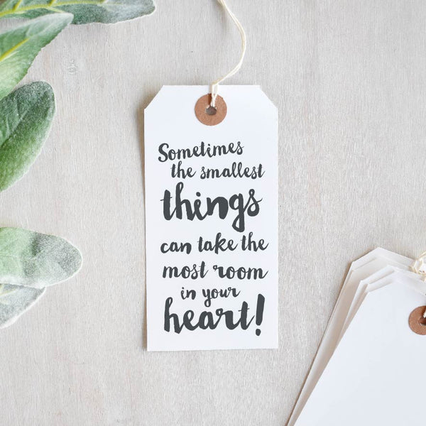 Sometimes The Smallest Things Can Take The Most Room In Your Heart Stamp | New Baby Quote