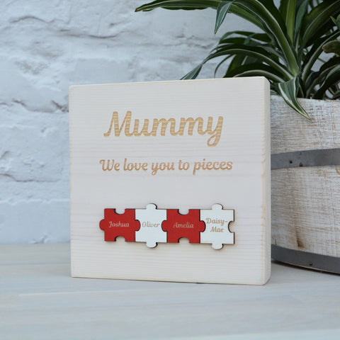 """We love you to pieces"" Wooden Block"